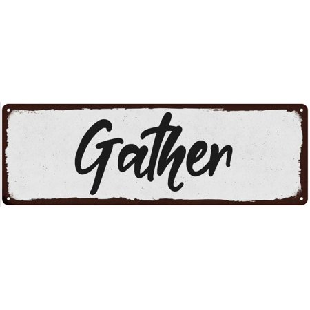 Gather Black on White Shabby Chic Metal Sign 6x18 Room Decor 206180049005
