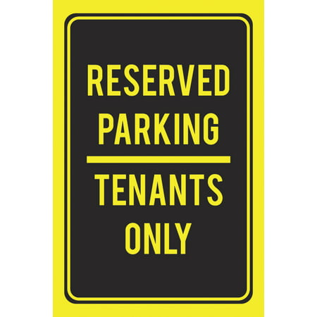 Reserved Parking Tenants Only Black Yellow Print Car Lot Business Office Outdoor Poster Notice Sign Large, 12x18