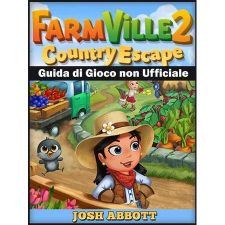 Farmville 2 Country Escape Guida Di Gioco Non Ufficiale - eBook ()