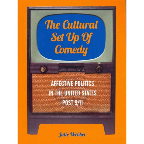 The Cultural Set Up of Comedy: Affective Politics in United States Post 9/11