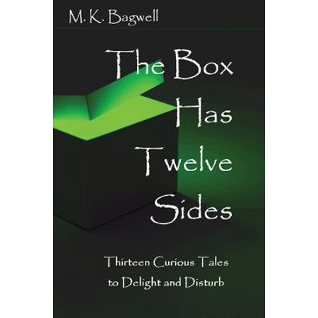 The Box Has Twelve Sides : Thirteen Curious Tales to Delight and Disturb