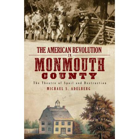 The American Revolution in Monmouth County: The Theatre of Spoil and Destruction - eBook