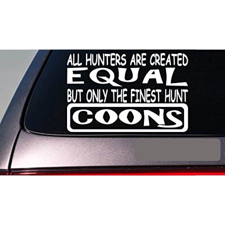 Coons all hunters equal 6