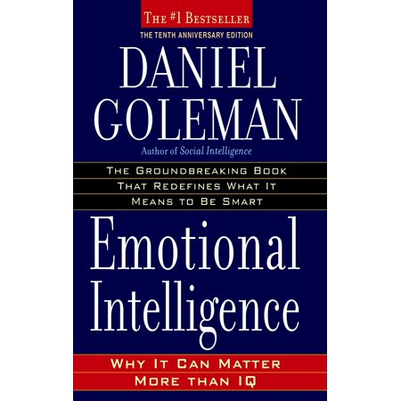 Emotional Intelligence : 10th Anniversary Edition; Why It Can Matter More Than (Black Lives Matter More Than White Feelings)