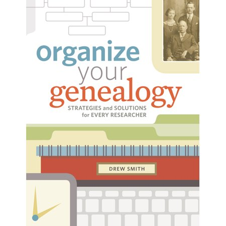 Organize Your Genealogy : Strategies and Solutions for Every Researcher (Paperback)