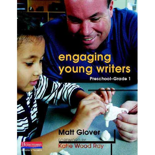 Engaging Young Writers: Preschool-Grade 1