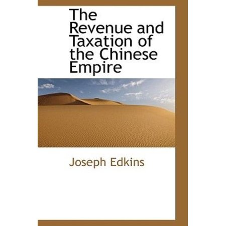 The Revenue and Taxation of the Chinese Empire - image 1 of 1