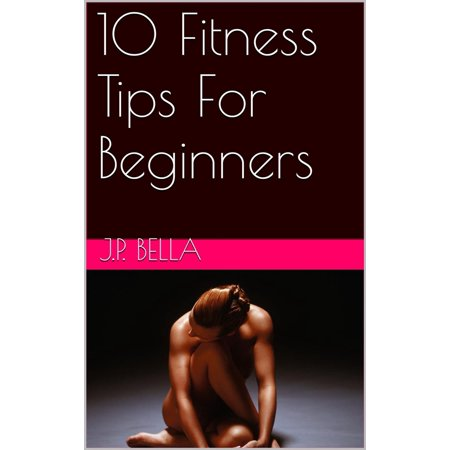 10 Fitness Tips For Beginners - eBook