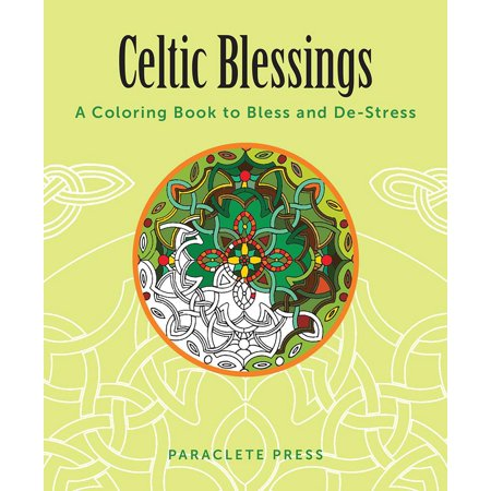 Celtic Blessings: A Coloring Book to Bless and De-Stress (Other) for $<!---->