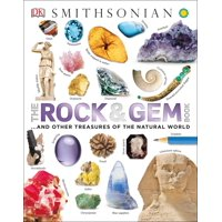 The Rock and Gem Book : And Other Treasures of the Natural World