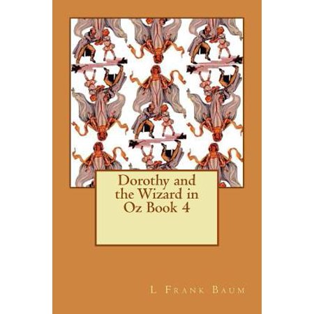 Dorothy and the Wizard in Oz Book 4 by
