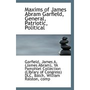 Maxims of James Abram Garfield, General, Patriotic, Political