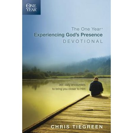 The One Year Experiencing God's Presence Devotional : 365 Daily Encounters to Bring You Closer to