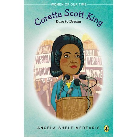 Coretta Scott King  Dare To Dream  Coretta Scott King And The Civil Rights Movement