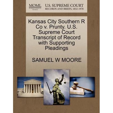 Kansas City Southern R Co V  Prunty  U S  Supreme Court Transcript Of Record With Supporting Pleadings