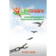 Lifeonaire: An Uncommon Approach to Wealth, Success, and Prosperity (Paperback)