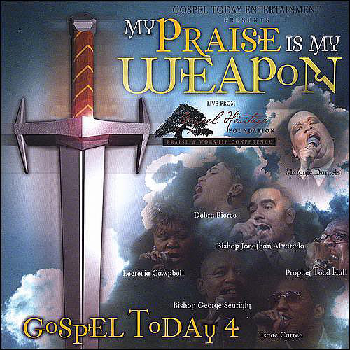 Gospel Today - Gospel Today: Vol. 4-My Praise Is My Weapon [CD]