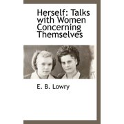 Herself : Talks with Women Concerning Themselves