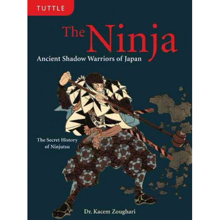The Ninja: Ancient Shadow Warriors of Japan (Ancient Ninja)