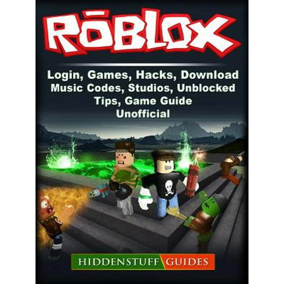 Roblox, Login, Games, Hacks, Download, Music, Codes, Studios, Unblocked,  Tips, Game Guide Unofficial - eBook