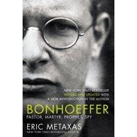 Bonhoeffer : Pastor, Martyr, Prophet, Spy (Paperback)