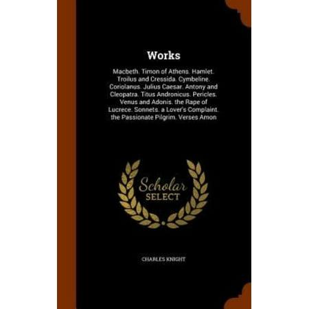Works: Macbeth. Timon of Athens. Hamlet. Troilus and Cressida. Cymbeline. Coriolanus. Julius Caesar. Antony and Cleopatra. Ti - image 1 of 1