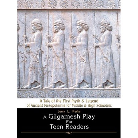 A Gilgamesh Play for Teen Readers : A Tale of the First Myth & Legend of Ancient Mesopotamia for Middle & High Schoolers - Halloween Plays For Middle School