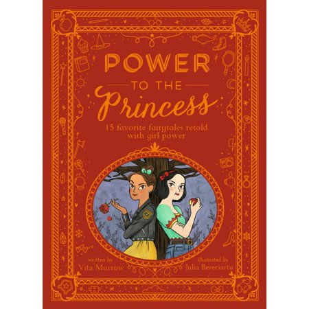 Power to the Princess: 15 Favorite Fairytales Retold with Girl Power - Fairytale Girl Characters