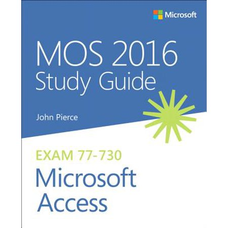 MOS 2016 Study Guide for Microsoft Access : Exam