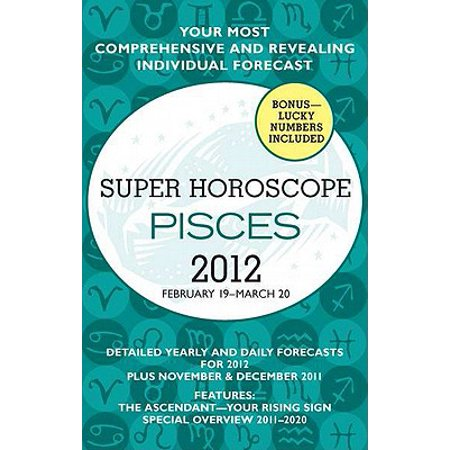Super Horoscope: Pisces : February 19 - March 20
