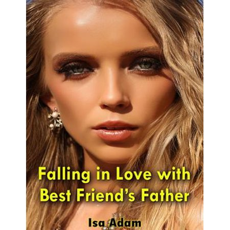 Falling In Love With Best Friend's Father -