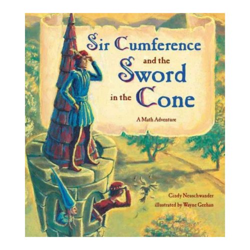 SIR CUMFERENCE AND THE SWORD IN THE CONE [9781570916014]
