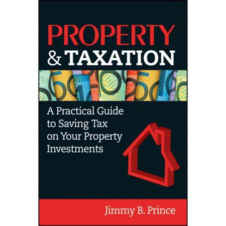 Property   Taxation  A Practical Guide To Saving Tax On Your Property Investments
