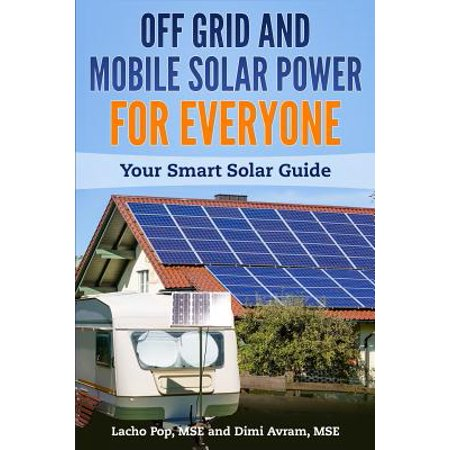 Off Grid and Mobile Solar Power for Everyone : Your Smart Solar