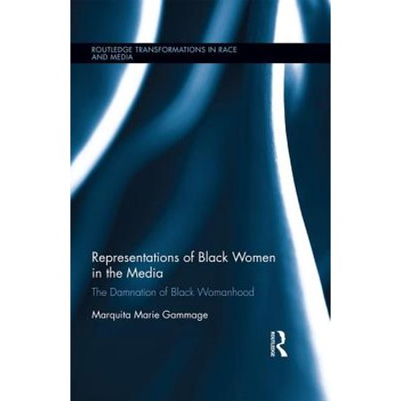 Representations of Black Women in the Media : The Damnation of Black