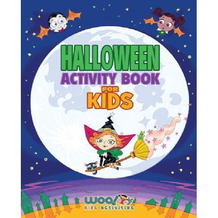 Halloween Activity Book for Kids : Reproducible Games, Worksheets and Coloring Book (Woo! Jr. Kids Activities Books)