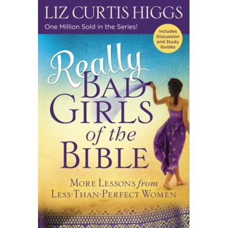 Really Bad Girls Of The Bible  More Lessons From Less Than Perfect Women