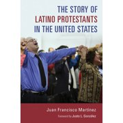 The Story of Latino Protestants in the United States - eBook