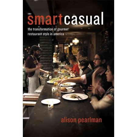 Smart Casual  The Transformation Of Gourmet Restaurant Style In America