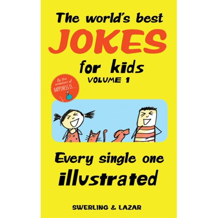 The World's Best Jokes for Kids Volume 1 : Every Single One