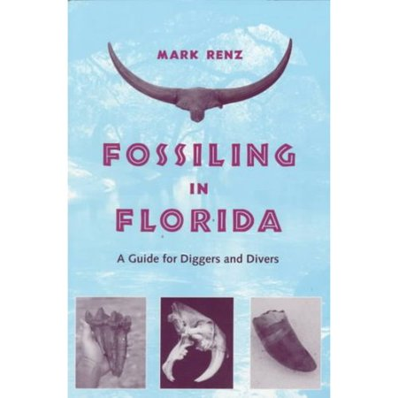 Fossiling in Florida: A Guide for Diggers and Divers by