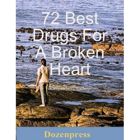 72 Best Drugs for a Broken Heart - eBook