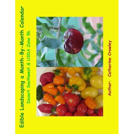 Edible Landscaping a Month-By-Month Calendar Desert Southwest & USDA Zone