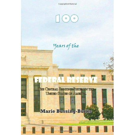 100 Years Of The Federal Reserve  The Central Banking System In The United States Of America