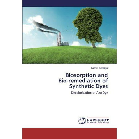 Biosorption And Bio Remediation Of Synthetic Dyes