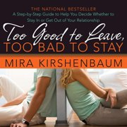 Too Good to Leave, Too Bad to Stay - Audiobook