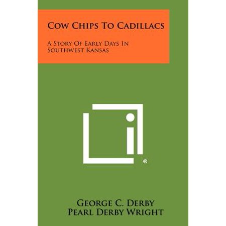 Cow Chips to Cadillacs : A Story of Early Days in Southwest