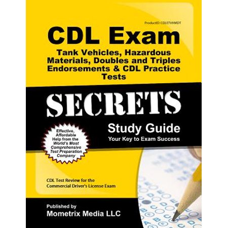 CDL Exam Secrets - Tank Vehicles, Hazardous Materials, Doubles and Triples Endorsements & CDL Practice Tests Study Guide : CDL Test Review for the Commercial Driver