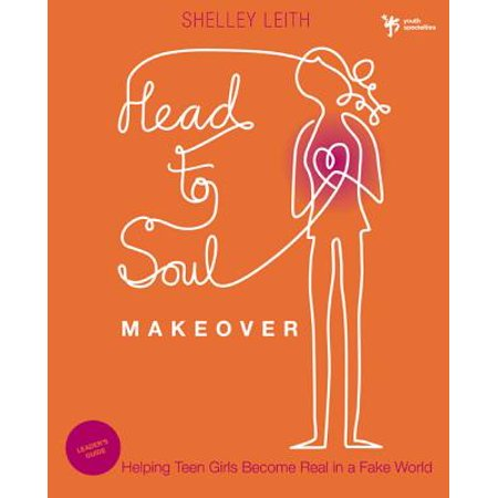 Head-To-Soul Makeover : Helping Teen Girls Become Real in a Fake World (Buy Fake Money That Looks Real)