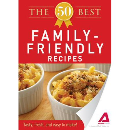 The 50 Best Family-Friendly Recipes - eBook